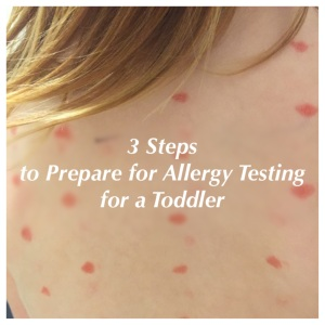 3 Steps to Prepare for Allergy Testing  for a Toddler